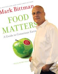 Mark Bittman is clear about what he enjoys eating. But he is consistently confusing when it comes to helping his readers learn about healthy eating.